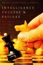 Bar-Joseph, Uri,   McDermott, Rose Intelligence Success and Failure