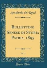 Rozzi, Accademia Dei Rozzi, A: Bullettino Senese di Storia Patria, 1895, Vol. 2 (