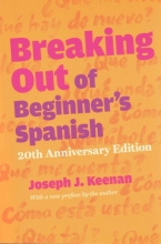 Joseph J. Keenan Breaking Out of Beginner`s Spanish
