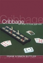 Frank Buttler,   Simon Buttler Cribbage: How To Play And Win