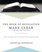 Connelly, Douglas The Book of Revelation Made Clear