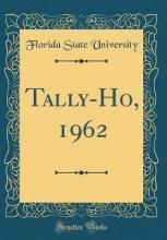 University, Florida State University, F: Tally-Ho, 1962 (Classic Reprint)