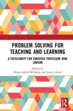 Helen (Flinders University, Australia) Askell-Williams,   Janice (Flinders University, Australia) Orrell Problem Solving for Teaching and Learning