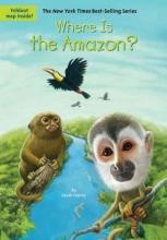Fabiny, Sarah Where Is the Amazon?