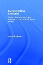 Rowland, Susan Remembering Dionysus
