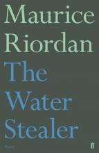 Riordan, Maurice The Water Stealer