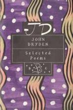 John Dryden John Dryden: Selected Poems