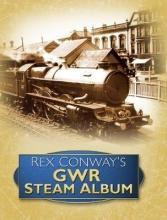 Rex Conway Rex Conway`s GWR Steam Album