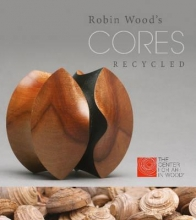 The Center For Art in Wood Robin Wood`s CORES Recycled