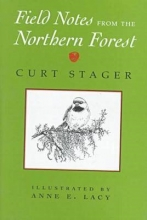 Stager, Curt Field Notes from the Northern Forest