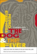 Espinosa, Pedro The Dog and the Fever