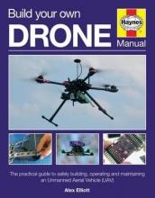 Elliot, Alex Build Your Own Drone Manual