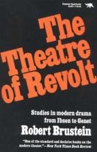 Brustein, Robert The Theatre of Revolt
