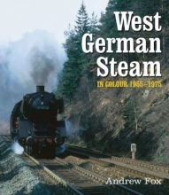 Andrew Fox West German Steam in Colour 1955-1975