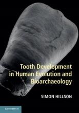 Simon (University College London) Hillson Tooth Development in Human Evolution and Bioarchaeology