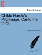 Byron, George Gordon Childe Harold`s Pilgrimage. Canto the third.