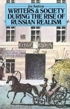 Andrew, Joe Writers and Society During the Rise of Russian Realism