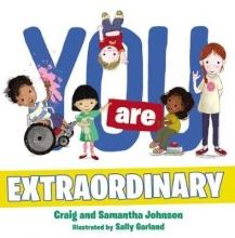 Craig Johnson,   Samantha Johnson,   Sally Garland You Are Extraordinary