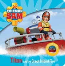 Fireman Sam: My Fist Storybook: Titan and the Great Island F