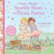 Tilley, Sophie Amelie and Nanette: Sparkly Shoes and Picnic Parties