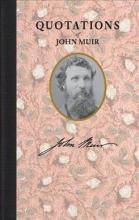 Muir, John Quotations of John Muir