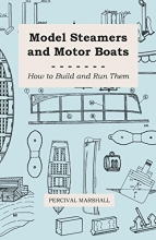 Percival Marshall Model Steamers And Motor Boats - How To Build And Run Them
