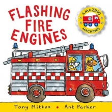 Mitton, Tony Amazing Machines: Flashing Fire Engines