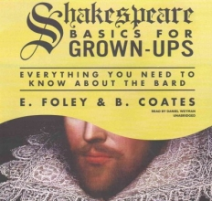 Foley, E. Shakespeare Basics for Grown-ups