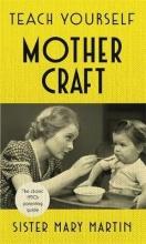 Sister Mary Martin Teach Yourself Mothercraft