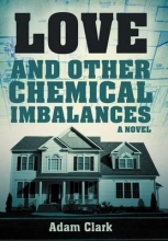 Clark, Adam Love and Other Chemical Imbalances