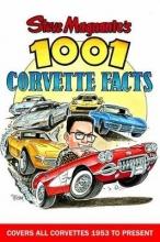 Steve Magnante Steve Magnante`s 1001 Corvette Facts