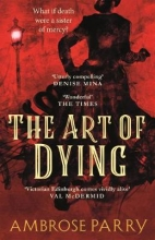 Ambrose Parry, The Art of Dying