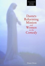 Glenn, Diana Dante`s Reforming Mission and Women in the Comedy
