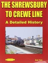 Bob Yate The Shrewsbury to Crewe Line