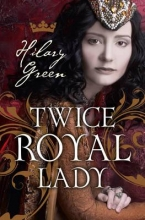 Green, Hilary Twice Royal Lady