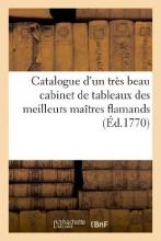 Yver, P. Catalogue D`Un Tres Beau Cabinet de Tableaux Des Meilleurs Maitres Flamands & Hollandais