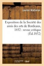 Matheron, Laurent Exposition de la Societe Des Amis Des Arts de Bordeaux, 1852