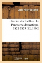 Lecomte, Louis-Henry Histoire Des Theatres. Le Panorama Dramatique, 1821-1823