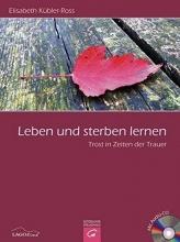 Kübler-Ross, Elisabeth Leben und sterben lernen