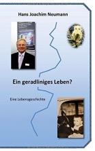 Neumann, Hans Joachim Ein geradliniges Leben?