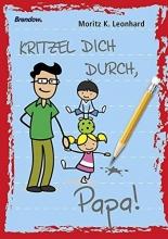 Leonhard, Moritz K. Kritzel dich durch, Papa!