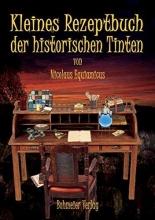Equiamicus, Nicolaus Kleines Rezeptbuch der historischen Tinten