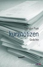 Payk, Theodor kurznotizen
