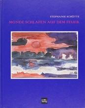 Schütte, Stephanie Monde schlafen auf dem Feuer