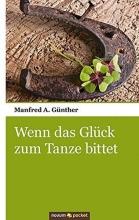 Günther, Manfred A. Wenn das Glück zum Tanze bittet