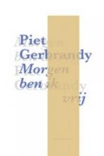 Piet  Gerbrandy Morgen ben ik vrij