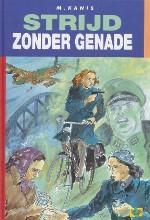 Kanis, M. Strijd zonder genade / Hannie Schaft