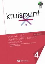 Kruispunt 4 - Basis  Algebra, Reële Functies & Meetkunde (vo) - Leerboek