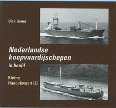Dick Gorter , Nederlandse Koopvaardijschepen in beeld Kleine Handelsvaart 2
