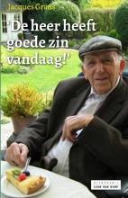 Jacques Graus , De heer heeft goede zin vandaag!